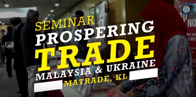 Seminar Prospering Trade Between Malaysia-Ukraine